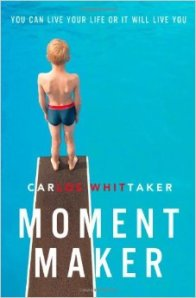 Moment Makers by Carlos Whittaker