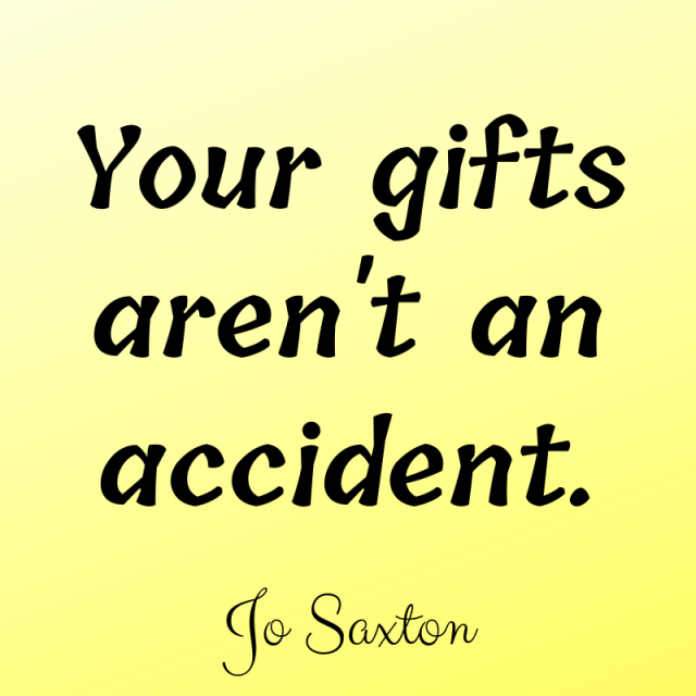 Your gifts aren't an accident